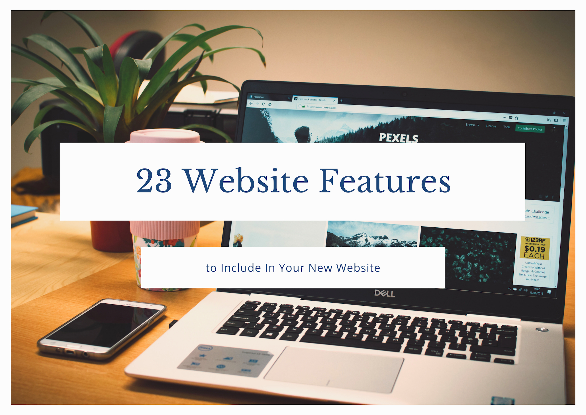 23 Key Features to Include In Your New Website